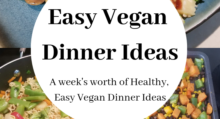 Easy Vegan Dinner Ideas